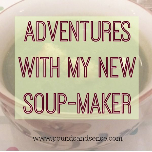 Adventures With My New Soup Maker