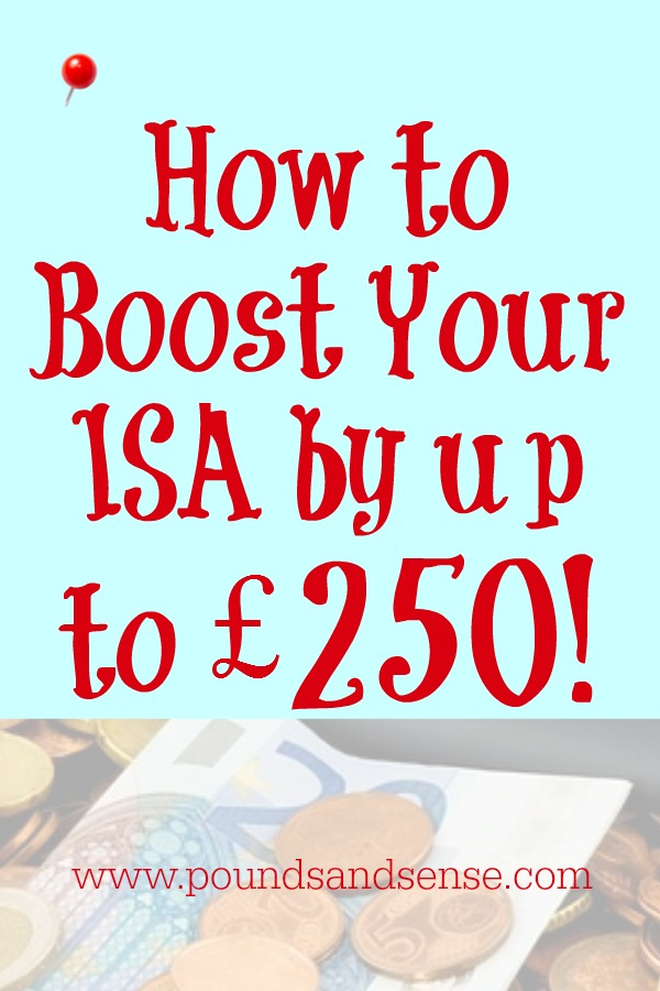 How to Boost Your ISA by up to £250!